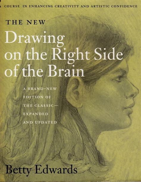 Drawing On The Right Side Of The Brain by Engaging Right Drawing On The Right Side Of The Brain