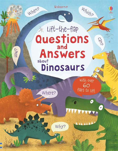 lift the flap questions and answers about dinosaurs at usborne children s books