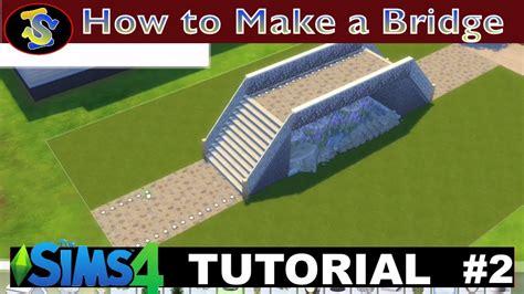 bridge tutorial construct 2 the sims 4 tutorial of how to build a bridge no cc