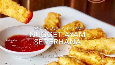 youtube membuat naget resep cara membuat nugget ayam sederhana by olinyolina