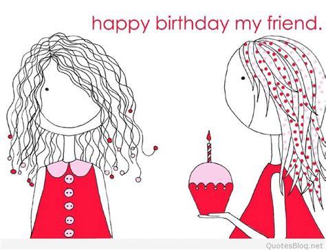 Happy Birthday To My Friend Quotes Happy Birthday My Friend Quotes Quotesgram
