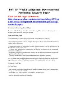 Psychology Research Paper Outline Psy 104 Week 5 Assignment Developmental Psychology