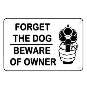 forget the beware of owner sign humor home