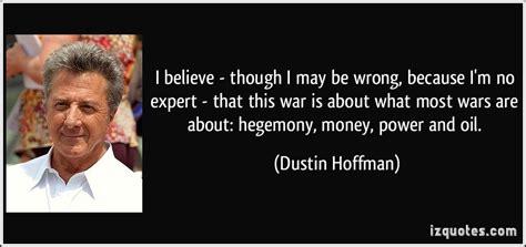 dustin hoffman hero quotes hegemony quotes quotesgram