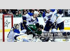 Blues vs Stars Series Game 1 Predictions, Picks and Preview 2016 Nfl Draft Winners And Losers Round 1