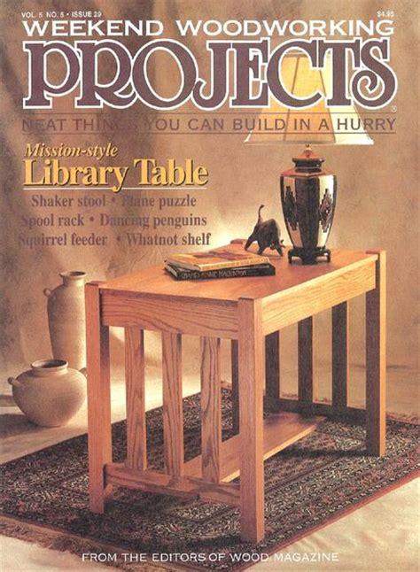 weekend woodworking magazine weekend woodworking issue 29 pdf magazine