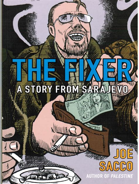 pictures from an old book quot the fixer a story from sarajevo quot by joe sacco published by