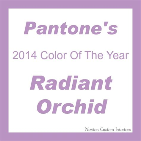 pantones color of the year pantone s 2014 color of the year radiant orchid newton