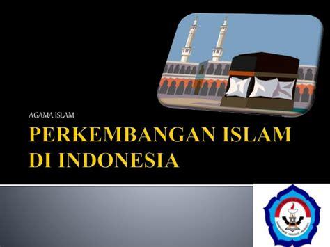 perkembangan film laga di indonesia perkembangan islam di indonesia
