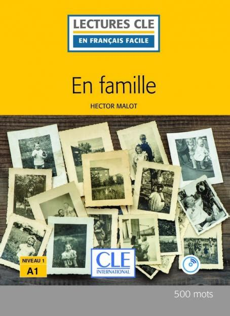 en famille niveau 1 a1 lecture cle en fran 231 ais facile livre cd 2 232 me 233 dition livre