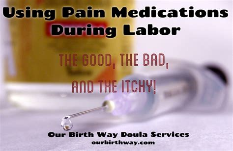 pain medication for c section medications during labor the good the bad and the itchy