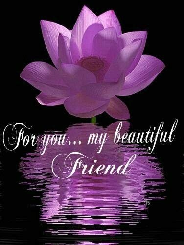 My Beautiful for you my beautiful friend pictures photos and images for and
