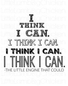 I think I can . . .from the Little Engine that could