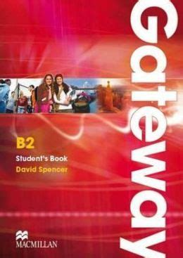 gateway b2 workbook gateway 0230471005 gateway b2 student s book by david spencer 9780230723566 paperback barnes noble