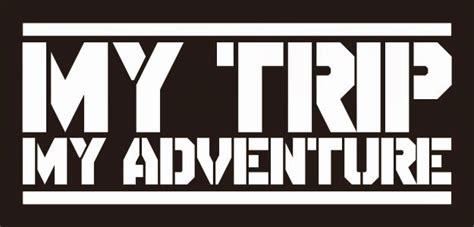 My Trip My Advanture my trip my adventure bahasa indonesia