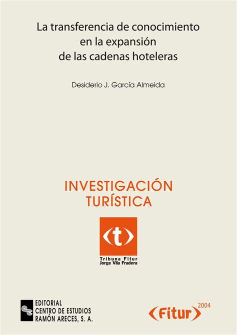 cadenas hoteleras trabajo la transferencia de conocimiento en la expansi 243 n de las