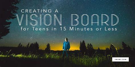creating  vision board  teens   minutes   imom