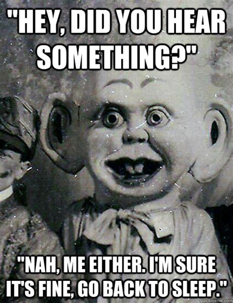 Scary Meme - creepy dolls memes