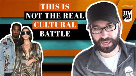 matt walsh show daily wire where the real cultural battle is being fought the matt