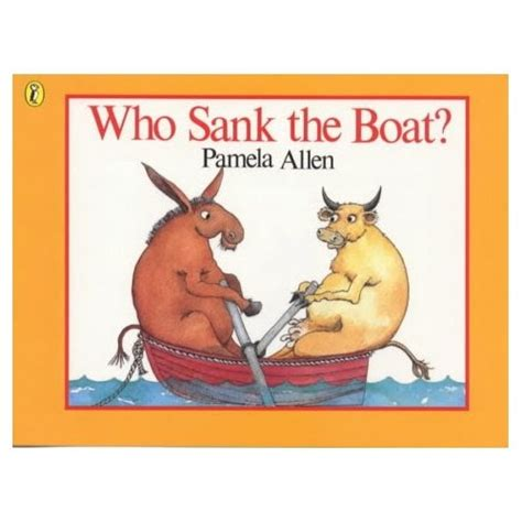 who sank the boat who sank the boat by pamela allen