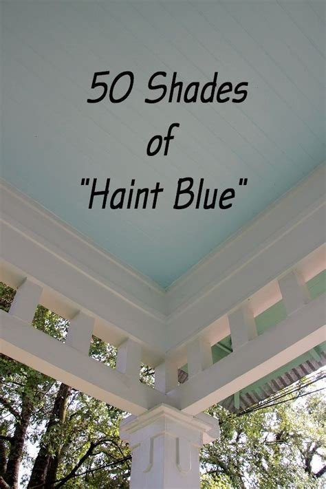 50 shades of haint blue a helpful round up list of