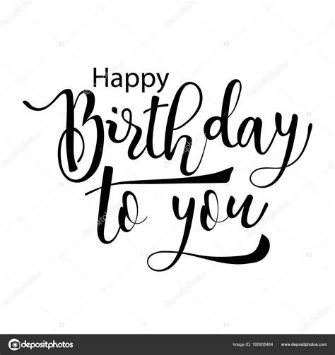 happy birthday to you testo buon compleanno cartolina auguri caratteri calligrafici
