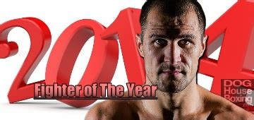 Dog House Boxing S Fighter Of The Year For 2014 Is