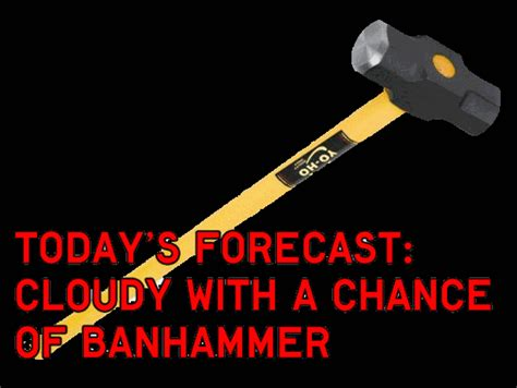 Ban Hammer Meme - image 65301 banhammer know your meme