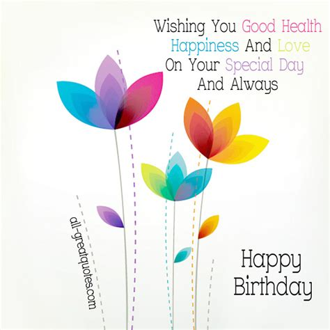 Birthday Wishes For Health And Happiness Wishing You Good Health Quotes Quotesgram