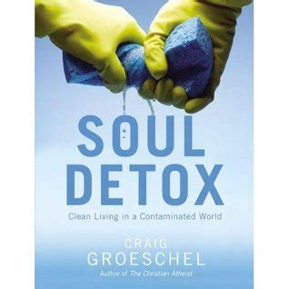 Soul Detox Ebook by Soul Detox Clean Living In A Contaminated World By Craig