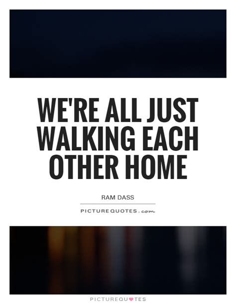 we re all just walking each other home picture quotes