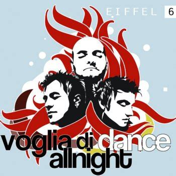 voglia di all testo voglia di all radio edit testo eiffel 65