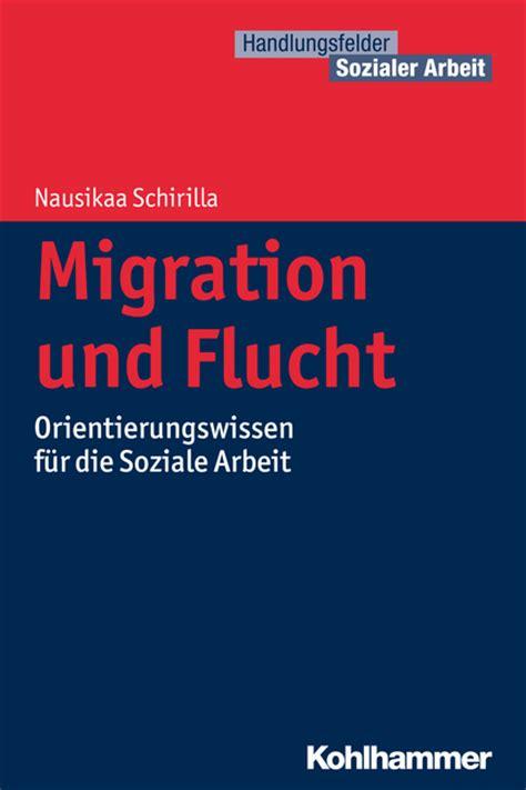 Anschreiben Arbeit Mit Migranten Soziale Arbeit Mit Migranten Nausikaa Schirilla Bei Dienst Am Buch Vertriebsgesellschaft Mbh