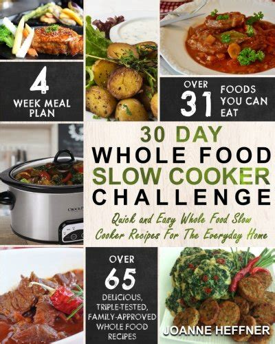 the 30 days whole food challenge 120 recipes for day by day diet program books 30 day whole food cooker challenge and easy