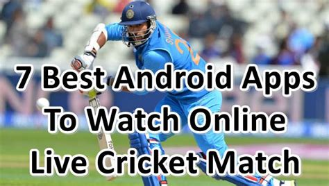 live cricket match on mobile mobile par live cricket match score dekhne ke 7 android apps