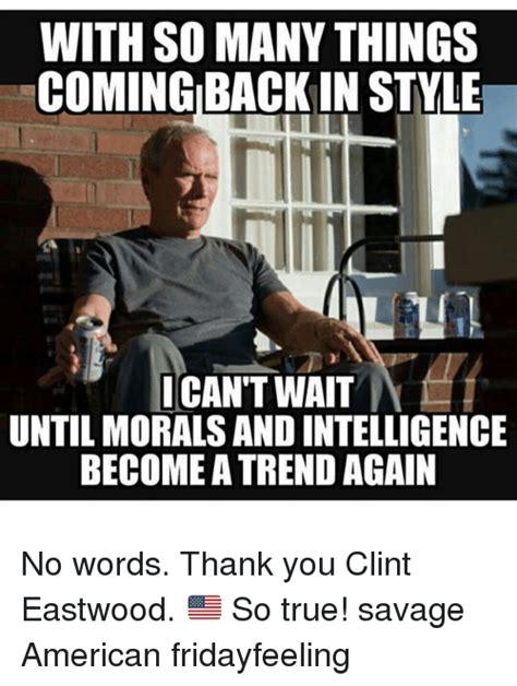 Eastwood Meme - funny clint eastwood memes of 2017 on sizzle 9gag