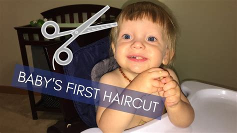 lilias first haircut youtube i gave my baby his first haircut youtube