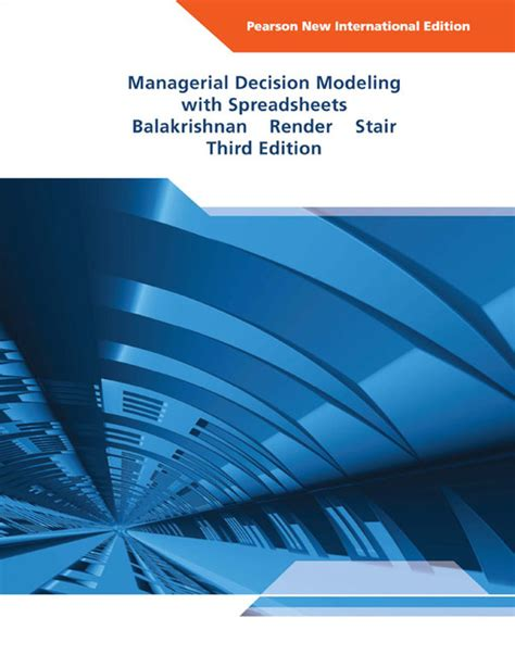 Managerial Decision Modeling With Spreadsheets by Pearson Education Managerial Decision Modeling With