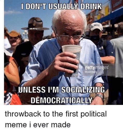 First Meme Ever - 25 best memes about politics drinking and dank memes