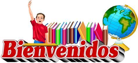 imagenes educativas de bienvenida bienvenidos rinc 211 n literario