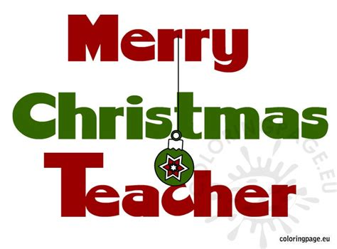 merry christmas teacher coloring pages merry christmas my teacher coloring page