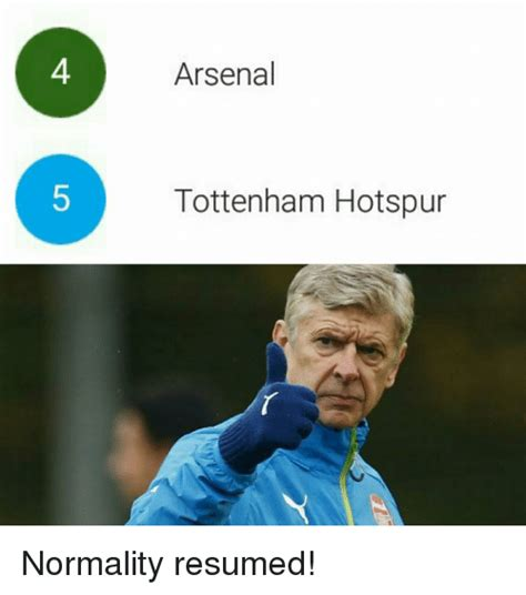 Arsenal Tottenham Meme - arsenal tottenham hotspur normality resumed arsenal