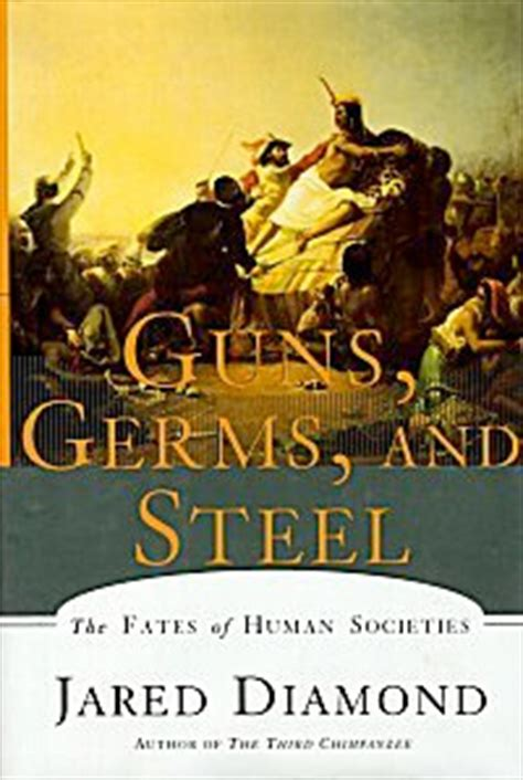 guns germs and steel jared diamond s guns germs and steel 1997 buried in print
