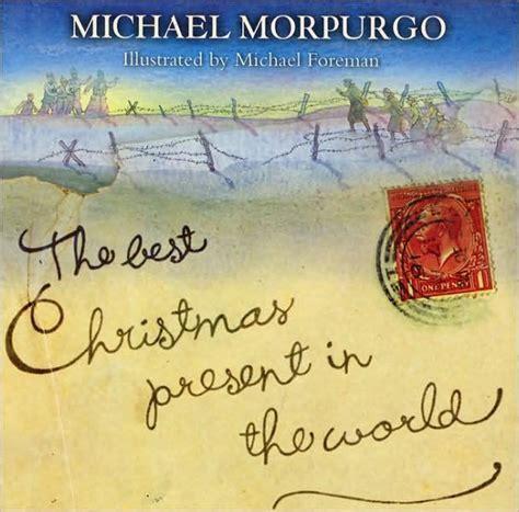 libro michael morpurgo christmas stories the best christmas present in the world by michael morpurgo michael foreman hardcover