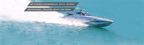 boat financing options for bad credit approve canada powersports financing we specialize in