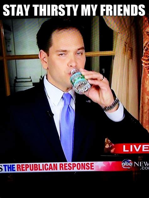 Stay Thirsty My Friends Meme - pin by william brown on news events pinterest