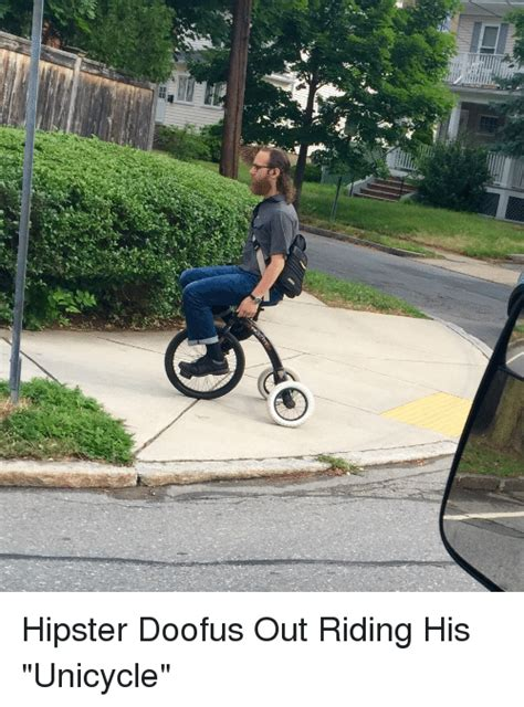 Unicycle Meme - funny doofus memes of 2017 on sizzle prings