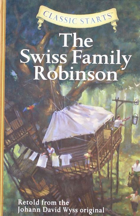 Swiss Family Robinson Oleh Johann David Wyss the best children s books for adults