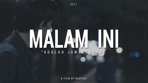 film ggs malam ini youtube malam ini short movie youtube
