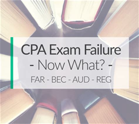 easiest cpa section how to recover from a failed cpa exam section retake it